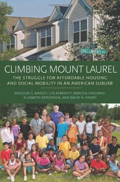Climbing Mount Laurel: The Struggle for Affordable Housing and Social Mobility in an American Suburb by Douglas S. Massey http://www.amazon.com/dp/0691157294/ref=cm_sw_r_pi_dp_uclCub1PD1N68
