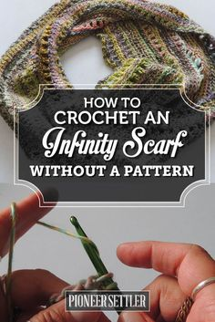 How to Crochet an Infinity Scarf With No Pattern by Pioneer Settler at http://pioneersettler.com/how-to-crochet-scarf-no-pattern/