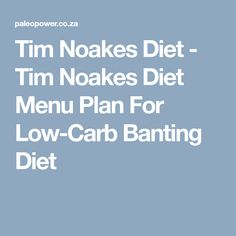 Tim Noakes Diet Menu Plan - Tim Noakes' low-carb Banting diet has caused a lot of controversy but there's no denying he's lost weight. Colon Cleanse Weight Loss, Weight Loss Juice, Diet Plan Menu, Keto Diet Plan, Lose Weight Naturally, How To Lose Weight Fast, Tim Noakes Diet, Healthy Fats, Healthy Eating