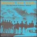 VARIOUS ARTISTS - RIDING THE CURL - THE SURF MUSIC EXPLOSION 1958-61