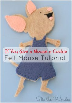If You Give a Mouse a Cookie- Felt Mouse Tutorial! Your kids will love playing with this adorable mouse in our latest sensory bin! to go along with the classic Laura Numeroff book! Flannel Board Stories, Felt Board Stories, Felt Stories, Flannel Boards, Literacy Activities, Activities For Kids, Crafts For Kids, Preschool Literacy, Book Crafts