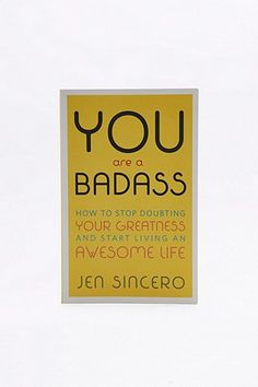 You Are a Badass: How to Stop Doubting Your Greatness and Start Living an…