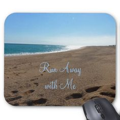 Beach Run Away with Me Quote Mouse Pad