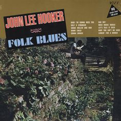 """Folk Blues"". John Lee Hooker Folk Blues – Knick Knack Records"