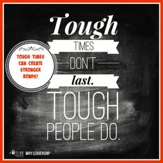 Tough times come to make you stronger! You can make it!