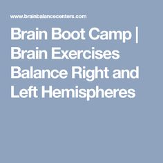 Brain Boot Camp | Brain Exercises Balance Right and Left Hemispheres