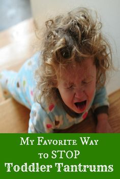 Quickly and easily stop tantrums in their tracks. An experienced mom of 7 shares her favorite response to toddler tantrums.