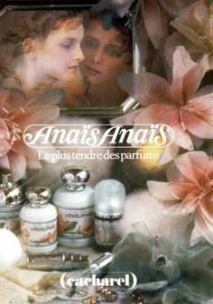 1980's Anais Anais by Cacharel magazine ad. Lovely, light flowery fragrance. Still available, always classic.