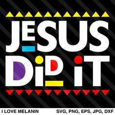 Jesus Did It SVG