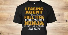 Leasing Agent Only Because Full Time Multitasking NINJA Is Not An Actual Job Title. If You Proud Your Job, This Shirt Makes A Great Gift For You And Your Family. Ugly Sweater Leasing Agent, Xmas Leasing Agent Shirts, Leasing Agent Xmas T Shirts, Leasing Agent Job Shirts, Leasing Agent Tees, Leasing Agent Hoodies, Leasing Agent Ugly Sweaters, Leasing Agent Long Sleeve, Leasing Agent Funny Shirts, Leasing Agent Mama, Leasing Agent Boyfriend, Leasing Agent Girl, Leasing Agent Guy, Leasing Agent…