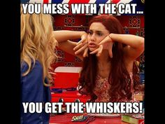 it make my laugh when ariana grande said you mess with the cat and you get the whisker Frankie Grande, Ariana Grande Cat, Ariana Grande Quotes, Katy Perry, Icarly And Victorious, Victorious Cat, Jenette Mccurdy, The Thundermans, Nickelodeon Shows