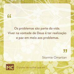 Stormie Omartian, é Deus Quem Faz tudo isso no nosso modo de viver com ele!