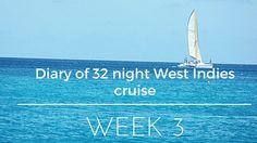 Diary 32 night West Indies cruise week 3