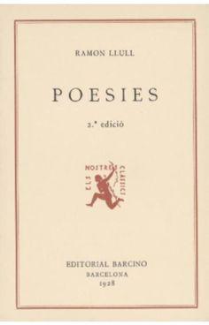 "700 ANOS DA MORTE DE RAMÓN LLULL. ""Poesies"" SIGNATURA: L4t-LLULL-poe http://kmelot.biblioteca.udc.es/record=b1165621~S1*gag"