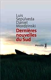 http://montreal157.wordpress.com/2012/04/20/luis-sepulveda-dernieres-nouvelles-du-sud/