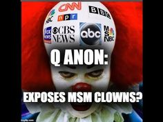 Q ANON: Latest New Posts. Exposes MSM Clowns?