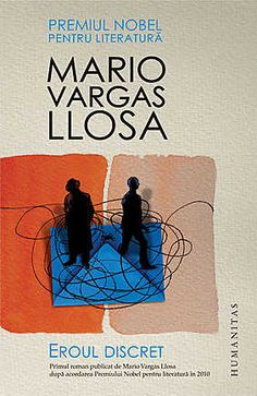 Eroul discret - Mario Vargas Llosa Mario Vargas, Books To Read, Reading, Memes, Book Covers, Movie Posters, Image, Literatura, Low Key