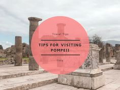 Tips For Visiting Pompeii