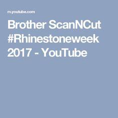 Brother ScanNCut #Rhinestoneweek 2017 - YouTube