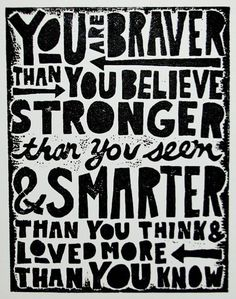 You are braver than you believe... - A.A. Milne / Image via petpanda.wordpress.com