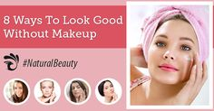 8-Ways-To-Look-Good-Without-Makeup-Featured