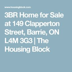 3BR Home for Sale at 149 Clapperton Street, Barrie, ON L4M 3G3 | The Housing Block