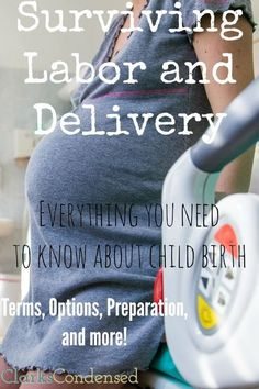"""Labor and delivery is one of the most intense things a woman can go through, and being prepared can make it so much easier. Here is everything you wanted to know about giving birth. I've been blown away by the popularity of my """"Surviving Pregnancy"""" series, and I have loved reading all the comments from […] #ClarksCondensed"""