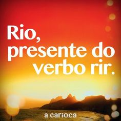 Rio, presente do verbo rir.