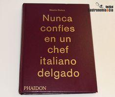 Nunca confíes en un chef italiano delgado. #MassimoBottura #CookBook