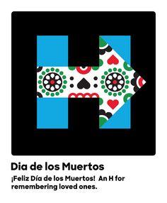 ¡Feliz Día de los Muertos! An H for remembering loved ones.
