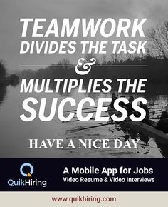 Team work divides the task and multiplies the success. Check out QuikHiring, a new generation job app Video Resume, Job Posting, Job Search, Teamwork, Mobile App, Interview, Success, Check, Mobile Applications