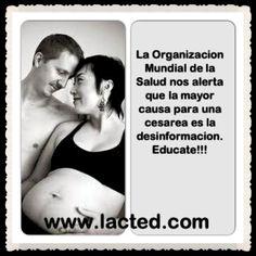 La Organizacion Mundial de la Salud nos alerta que la mayor causa para una cesarea es la desinformacion.  Educate!!!