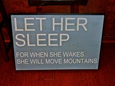 Let Her Sleep For When She Wakes She Will Move Mountains by WelcomingWalls, $16.00