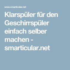 Klarspüler für den Geschirrspüler einfach selber machen - smarticular.net