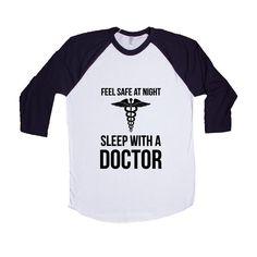 Feel Safe At Night Sleep With A Doctor Hospital Medical Medicine Hospital Hospitals Patients Nurse Nurses Nursing SGAL8 Baseball Longsleeve Tee