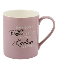 Take a look at this 'May Your Coffee be Hot' Mug today!
