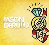Marry me- Jason DeRulo