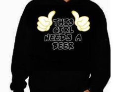 This girl needs a beer t funny hoodie sweat shirts screen print hoodies Funniest Humorous clothes designs graphic hooded hoody