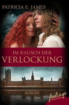 """""""Im Rausch der Verlockung"""" von Patricia E. James - ein Roman mit Großen Gefühlen von feelings!"""