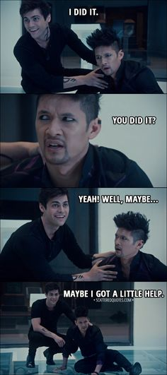 Quote from Shadowhunters 3x02 │ Alec Lightwood: I did it. Magnus Bane: You did it? Alec Lightwood: Yeah! Well, maybe... Maybe I got a little help. Magnus Bane: Huh. │ #Shadowhunters #Malec #Quotes