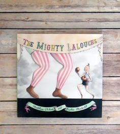 Book of the Week: The Mighty Lalouche by Matthew Olshan and Sophie Blackall