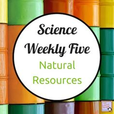 Natural+Resources++{Science+Weekly+Five+Stations}This+Science+Weekly+Five+science+centers+unit+focuses+on+natural+resources,+alternative+energy,+types+of+resources,+and+fossil+fuels.++Be+sure+to+download+your+free+Science+Weekly+Five+Start-Up+Kit.++You+need+the+posters+and+recording+sheets+when+setting+up+stations.........................................................................................................