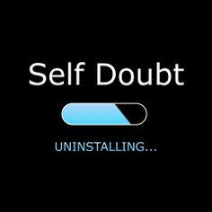 self doubt uninstalling