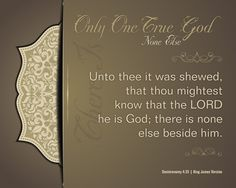 Only One True God – Encouragements By His Word Series Deep Thoughts, Encouragement, Lord
