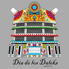 Dia de los Daleks T-shirt by OffWorld Designs. Available in Men's Unisex sizes, on Silver Gray. Doctor Who Parody, Day of the Daleks, Day of the Dead, Sugar Skull, Dalek, Dia de los Muertos.