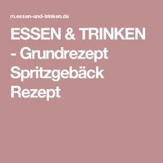 ESSEN & TRINKEN - Grundrezept Spritzgebäck Rezept