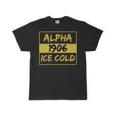 Searching for the latest Ice Cold Alpha Phi Alpha Fraternity paraphernalia? Introducing the Alpha Phi Alpha Ice Cold since 1906 Men's T-Shirt. Alpha Phi Alpha, Alpha Male, Alpha Fraternity, Greek Gifts, Ice, Cold, Mens Tops, T Shirt, Clothes