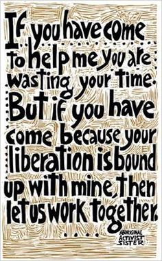Liberation. This reminds me of Paulo Freire.