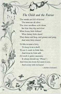 The Child and the Fairies poem, author unknown. (I loved this when I was a little girl.)