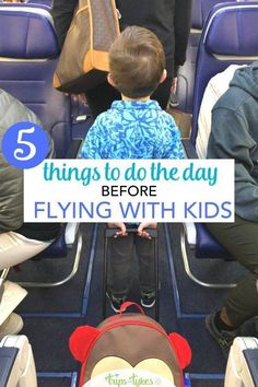 Flying with kids? Make sure to do these 5 things the day BEFORE your flight to make sure your air travels go smoothly. Toddler Travel, Travel With Kids, Family Travel, Baby Travel, Family Vacations, Air Travel Tips, Travel Packing, Backpacking Europe, Packing Tips
